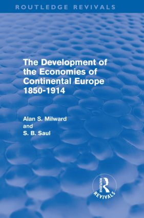 The Development of the Economies of Continental Europe 1850-1914 (Routledge Revivals) (Hardback) book cover