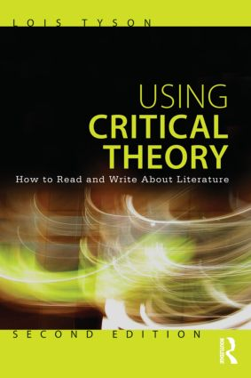 Using Critical Theory: How to Read and Write About Literature, 2nd Edition (Paperback) book cover