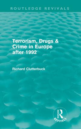 Terrorism, Drugs & Crime in Europe after 1992 (Routledge Revivals): 1st Edition (Paperback) book cover