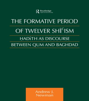 The Formative Period of Twelver Shi'ism: Hadith as Discourse Between Qum and Baghdad (Paperback) book cover
