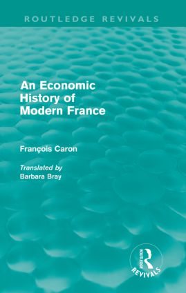 An Economic History of Modern France (Routledge Revivals) (Paperback) book cover
