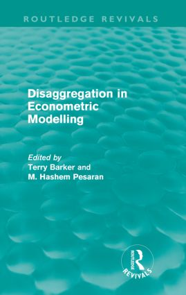 Disaggregation in Econometric Modelling (Routledge Revivals): 1st Edition (Paperback) book cover