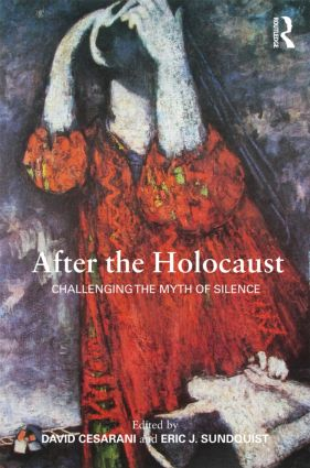 After the Holocaust: Challenging the Myth of Silence (Paperback) book cover