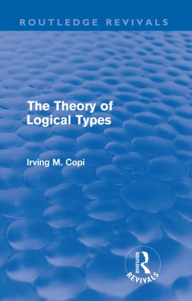 The Theory of Logical Types: Monographs in Modern Logic, 1st Edition (Paperback) book cover