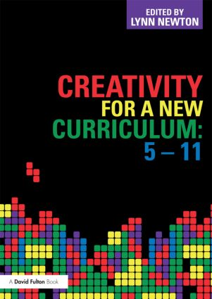 Creativity for a New Curriculum: 5-11: 1st Edition (Paperback) book cover
