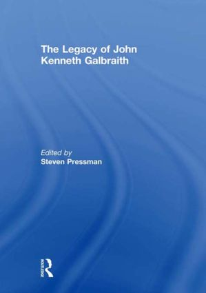 The Legacy of John Kenneth Galbraith (Hardback) book cover