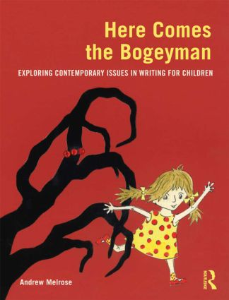 Here Comes the Bogeyman: Exploring contemporary issues in writing for children (Paperback) book cover
