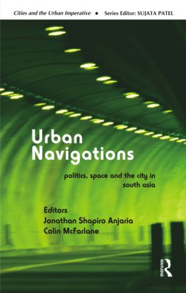 Urban Navigations: Politics, Space and the City in South Asia (Hardback) book cover