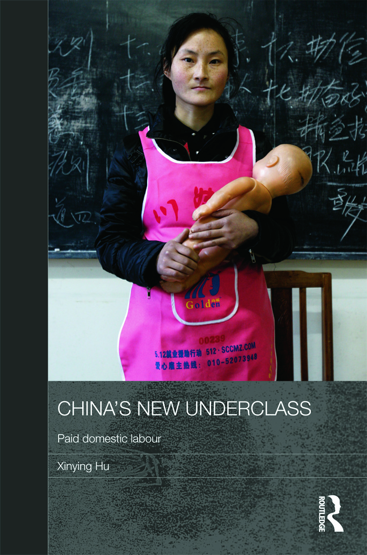 China's New Underclass: Paid Domestic Labour (Hardback) book cover