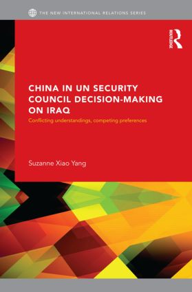 China in UN Security Council Decision-Making on Iraq: Conflicting Understandings, Competing Preferences (Hardback) book cover