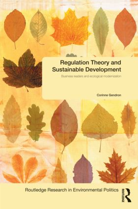 Regulation Theory and Sustainable Development: Business Leaders and Ecological Modernisation (Hardback) book cover