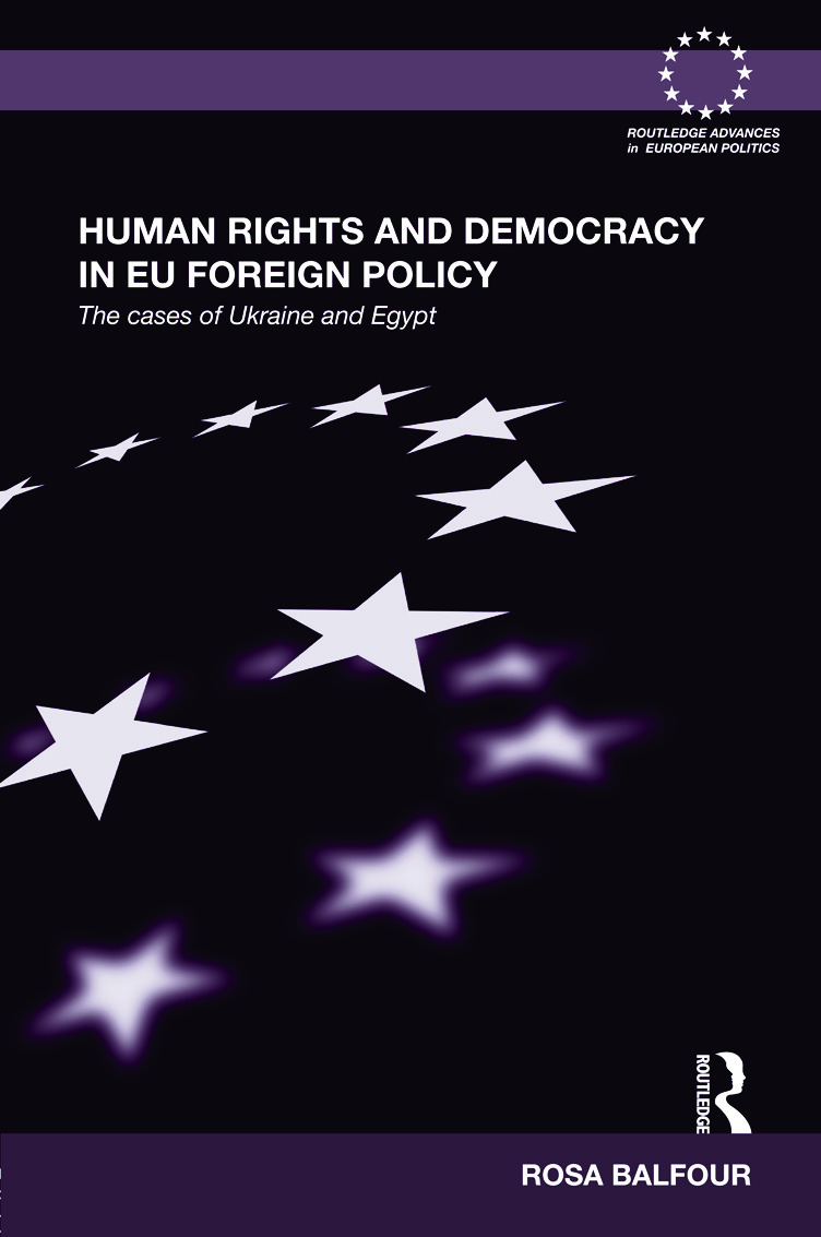 Human Rights and Democracy in EU Foreign Policy: The Cases of Ukraine and Egypt, 1st Edition (Hardback) book cover