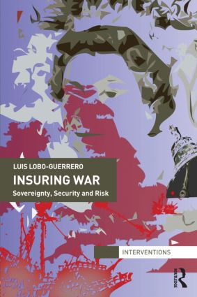 Insuring War: Sovereignty, Security and Risk (Hardback) book cover