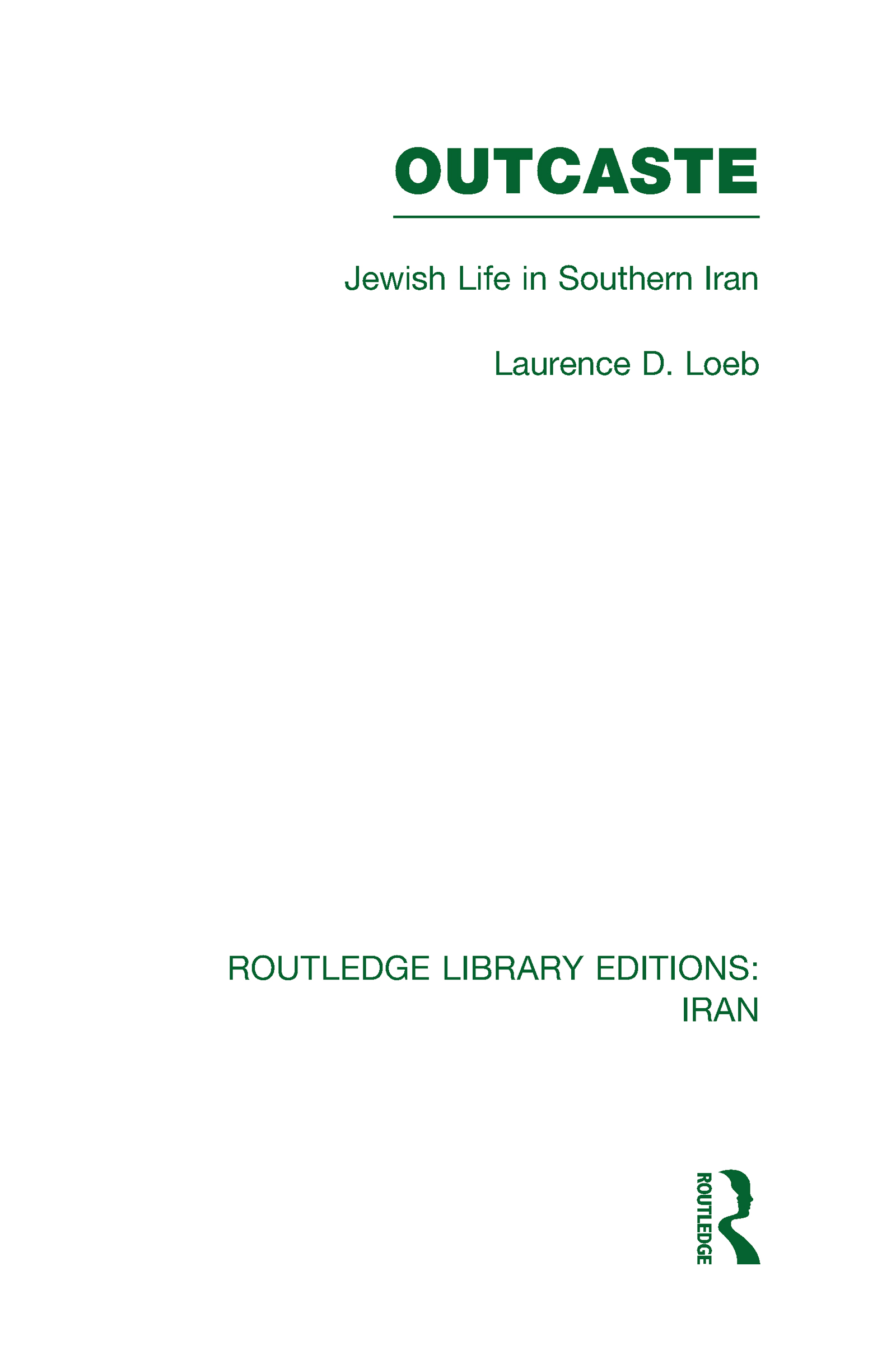 Outcaste (RLE Iran D): Jewish Life in Southern Iran, 1st Edition (Hardback) book cover