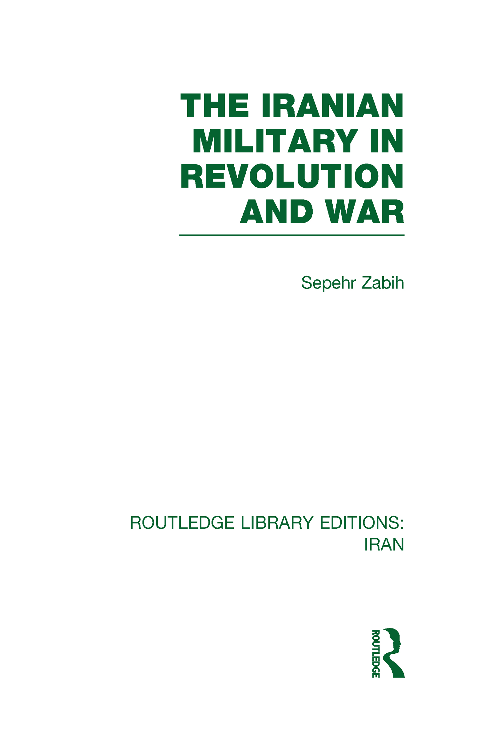 The Iranian Military in Revolution and War (RLE Iran D) (Hardback) book cover