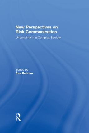 New Perspectives on Risk Communication: Uncertainty in a Complex Society, 1st Edition (Hardback) book cover