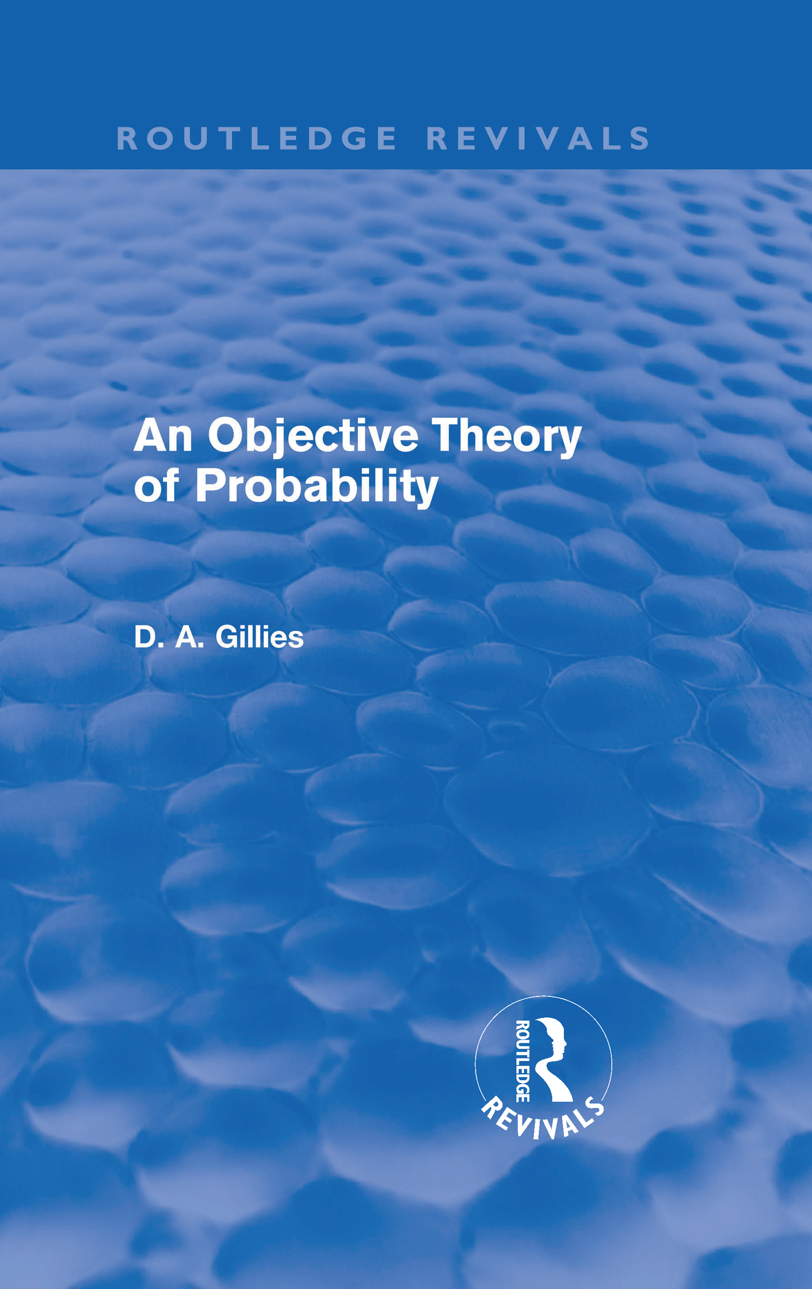 An Objective Theory of Probability (Routledge Revivals): 1st Edition (Hardback) book cover