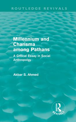 Millennium and Charisma Among Pathans (Routledge Revivals): A Critical Essay in Social Anthropology (Hardback) book cover