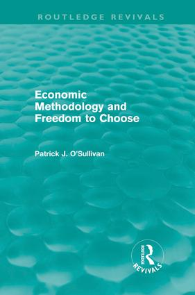 Economic Methodology and Freedom to Choose (Routledge Revivals) (Hardback) book cover