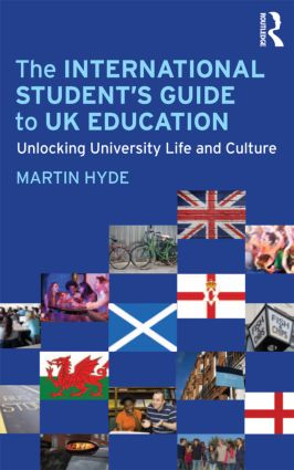 The International Student's Guide to UK Education: Unlocking University Life and Culture, 1st Edition (Paperback) book cover