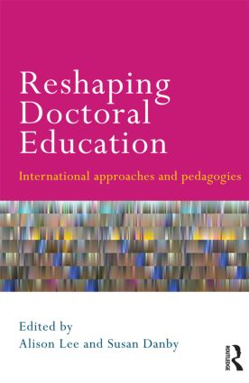 Reshaping Doctoral Education: International Approaches and Pedagogies (Paperback) book cover