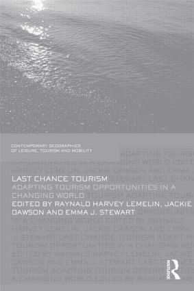 Last Chance Tourism: Adapting Tourism Opportunities in a Changing World (Hardback) book cover