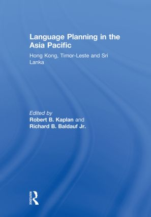 Language Planning in the Asia Pacific: Hong Kong, Timor-Leste and Sri Lanka, 1st Edition (Hardback) book cover