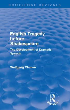 English Tragedy before Shakespeare: The Development of Dramatic Speech, 1st Edition (Paperback) book cover