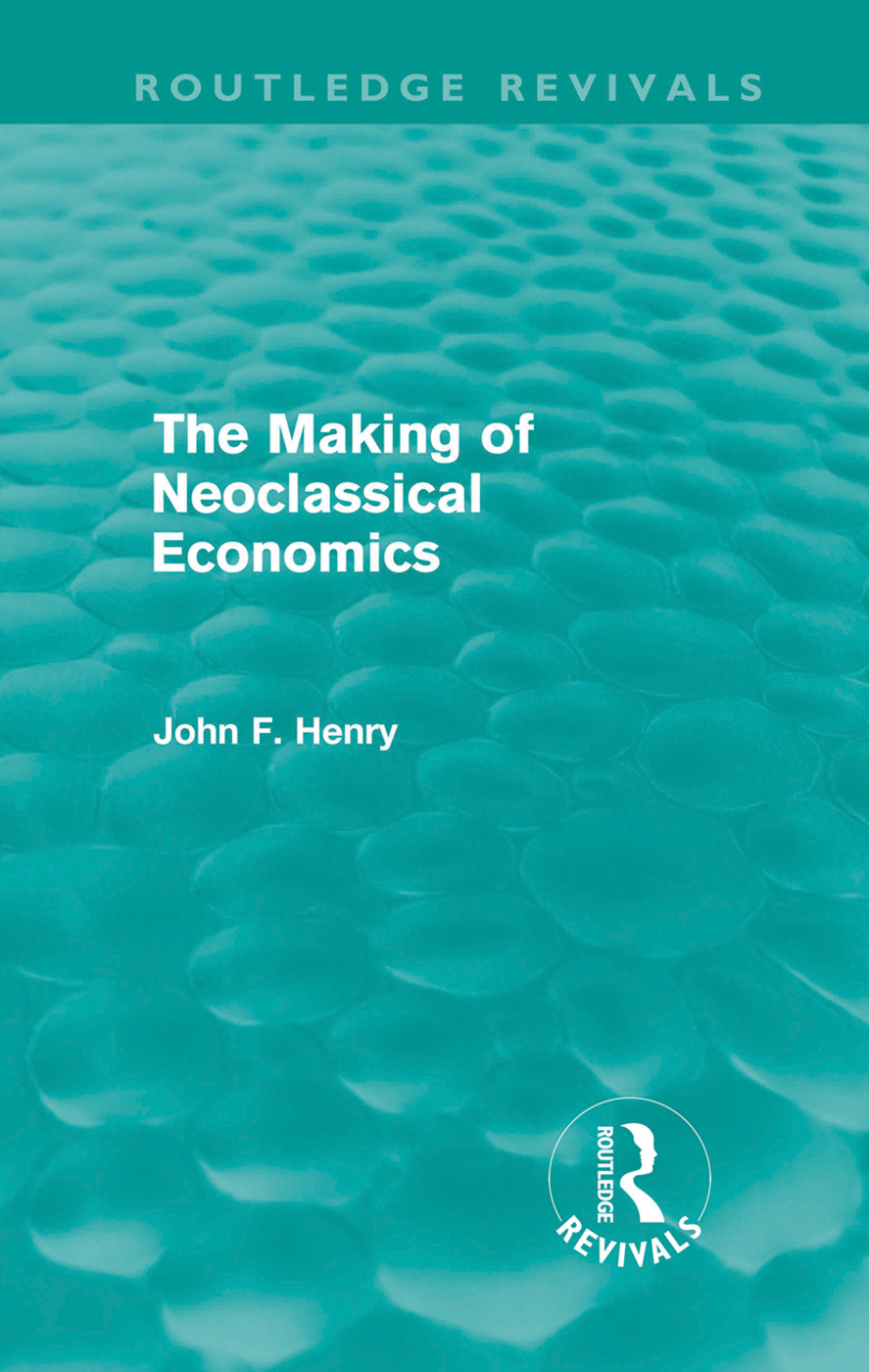 The Making of Neoclassical Economics (Routledge Revivals) (Hardback) book cover