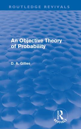 An Objective Theory of Probability (Routledge Revivals) (Paperback) book cover