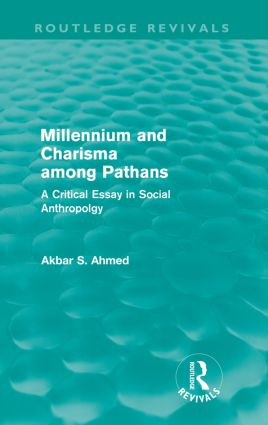 Millennium and Charisma Among Pathans (Routledge Revivals): A Critical Essay in Social Anthropology, 1st Edition (Paperback) book cover