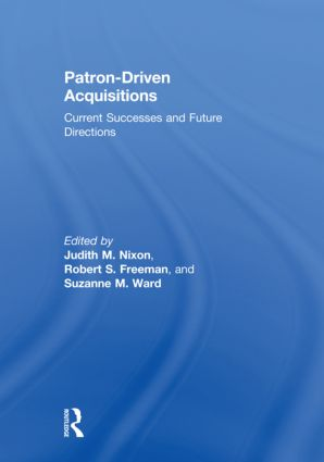 Patron-Driven Acquisitions: Current Successes and Future Directions book cover