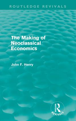 The Making of Neoclassical Economics (Routledge Revivals): 1st Edition (Paperback) book cover