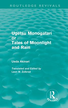 Ugetsu Monogatari or Tales of Moonlight and Rain (Routledge Revivals): A Complete English Version of the Eighteenth-Century Japanese collection of Tales of the Supernatural (Hardback) book cover
