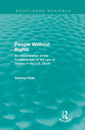 People Without Rights (Routledge Revivals): An Interpretation of the Fundamentals of the Law of Slavery in the U.S. South (Hardback) book cover
