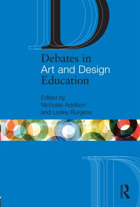 Debates in Art and Design Education: 1st Edition (Paperback) book cover