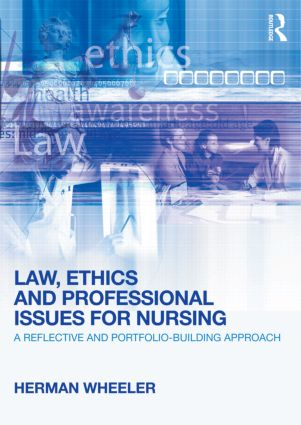 Law, Ethics and Professional Issues for Nursing: A Reflective and Portfolio-Building Approach, 1st Edition (Paperback) book cover