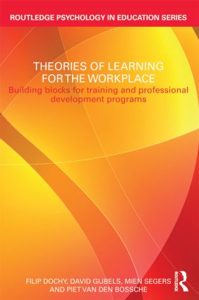 Theories of Learning for the Workplace: Building blocks for training and professional development programs book cover
