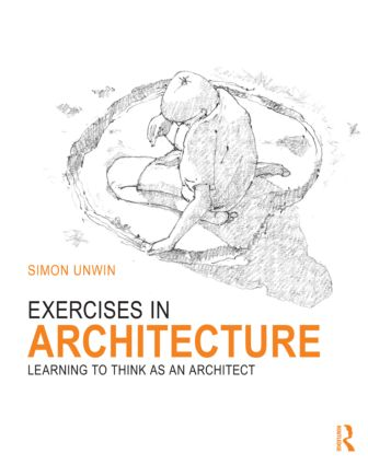 Exercises in Architecture: Learning to Think as an Architect (Paperback) book cover