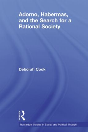 Adorno, Habermas and the Search for a Rational Society (Paperback) book cover