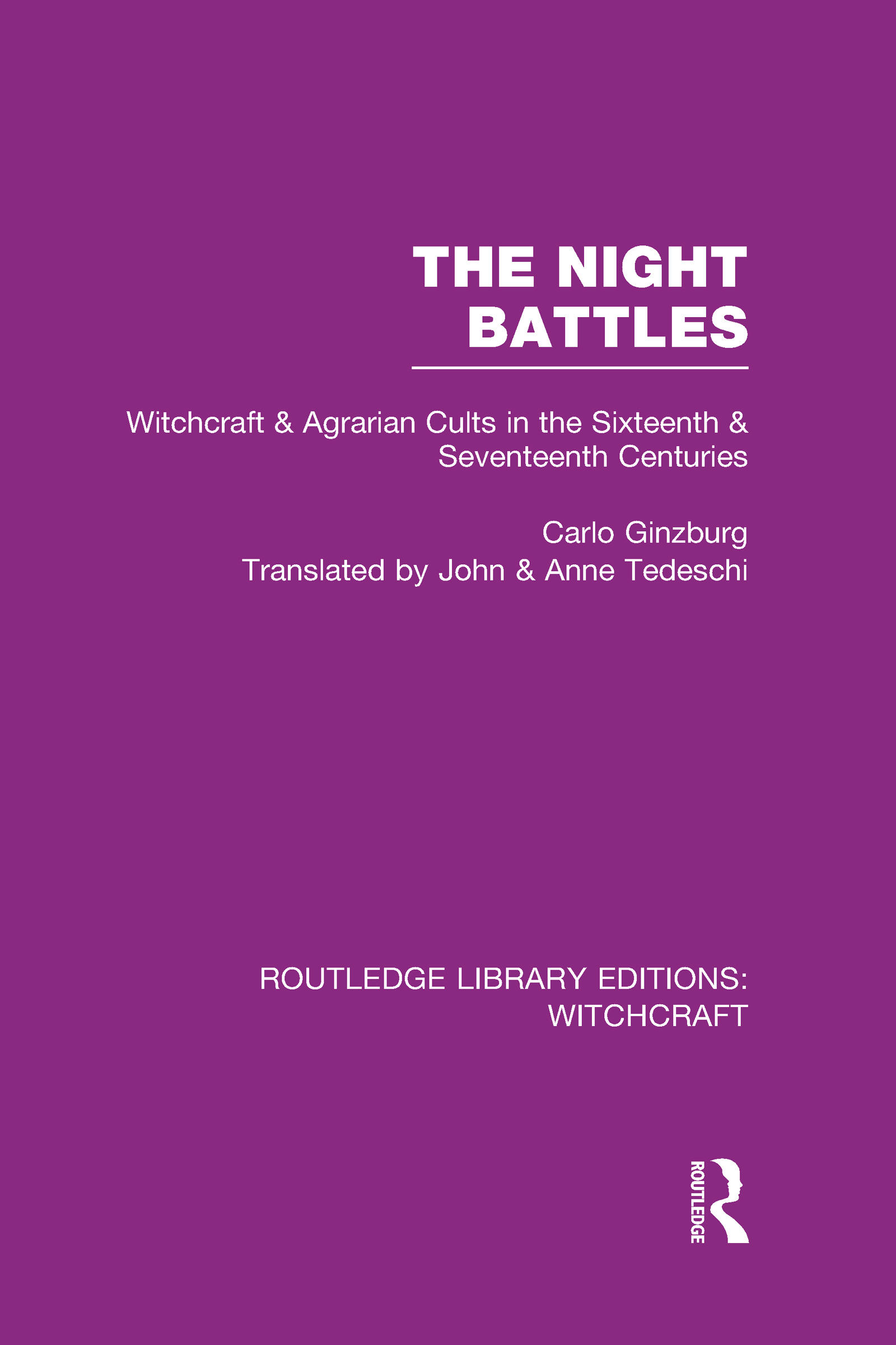 The Night Battles (RLE Witchcraft): Witchcraft and Agrarian Cults in the Sixteenth and Seventeenth Centuries (Hardback) book cover