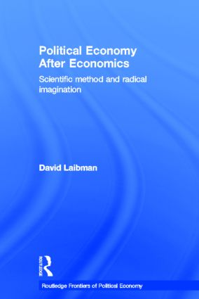 Political Economy After Economics: Scientific Method and Radical Imagination (Hardback) book cover