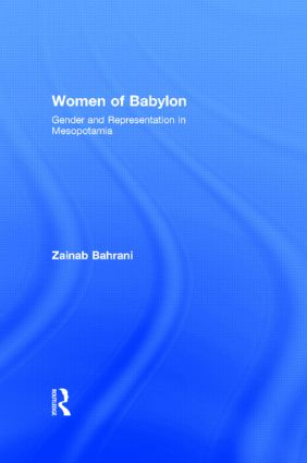 Women of Babylon: Gender and Representation in Mesopotamia (Paperback) book cover