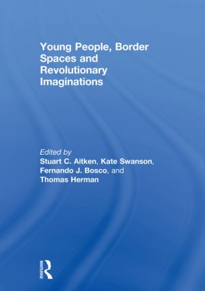 Young People, Border Spaces and Revolutionary Imaginations (Hardback) book cover