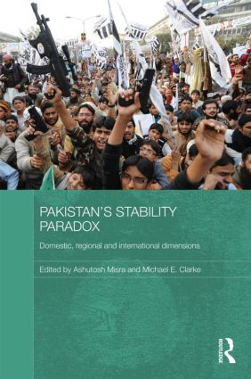 Pakistan's Stability Paradox: Domestic, Regional and International Dimensions (Hardback) book cover