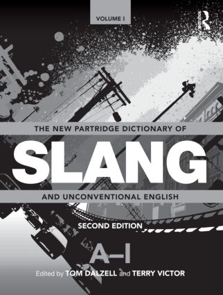 The New Partridge Dictionary of Slang and Unconventional English: 2nd Edition (Hardback) book cover