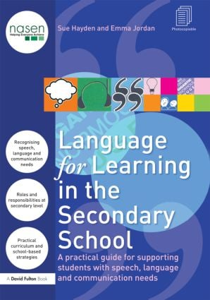 Language for Learning in the Secondary School: A Practical Guide for Supporting Students with Speech, Language and Communication Needs (Paperback) book cover