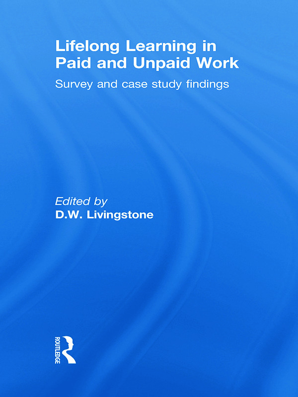 Lifelong Learning in Paid and Unpaid Work: Survey and Case Study Findings (Paperback) book cover