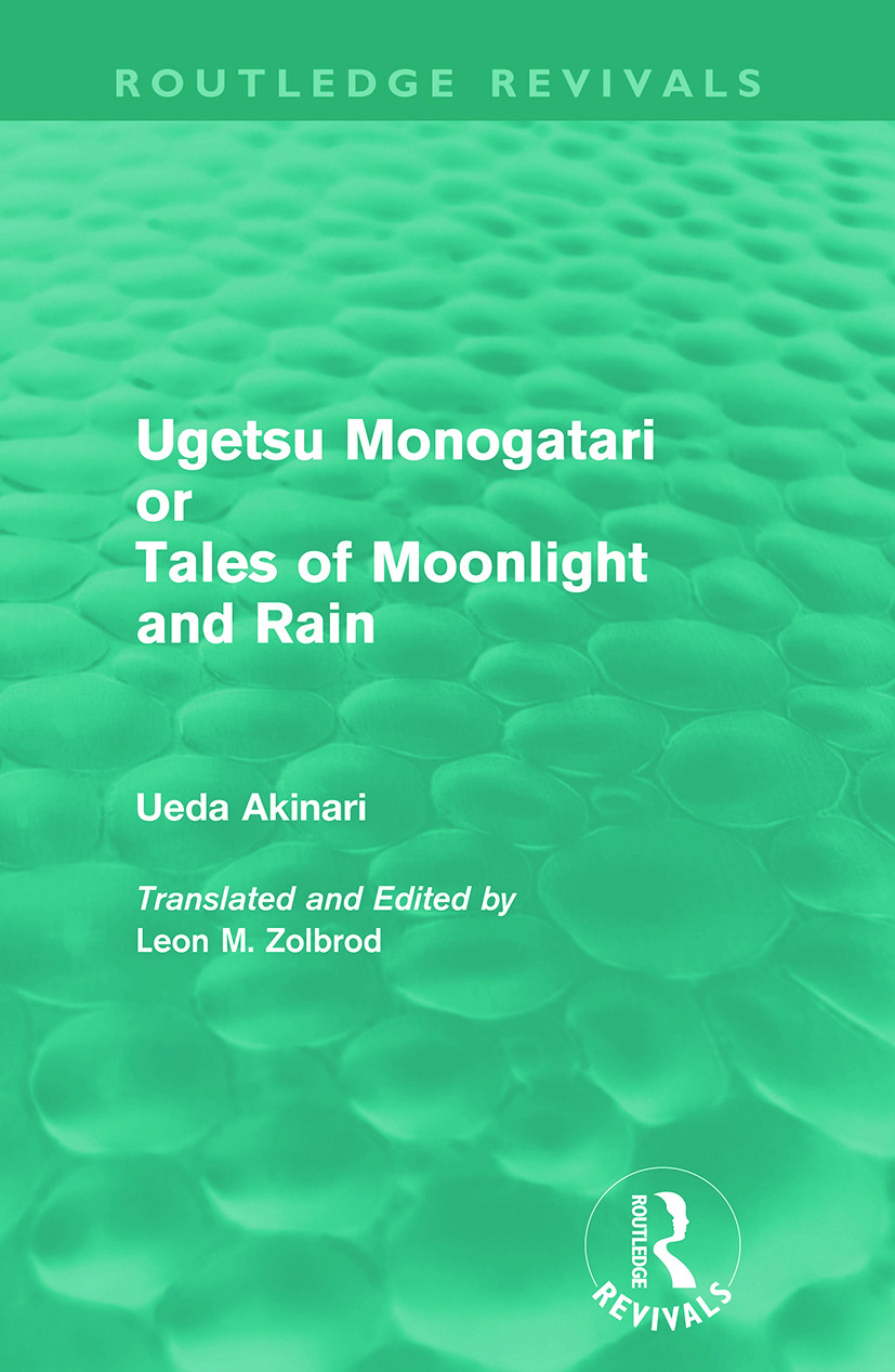 Ugetsu Monogatari or Tales of Moonlight and Rain (Routledge Revivals): A Complete English Version of the Eighteenth-Century Japanese collection of Tales of the Supernatural, 1st Edition (Paperback) book cover