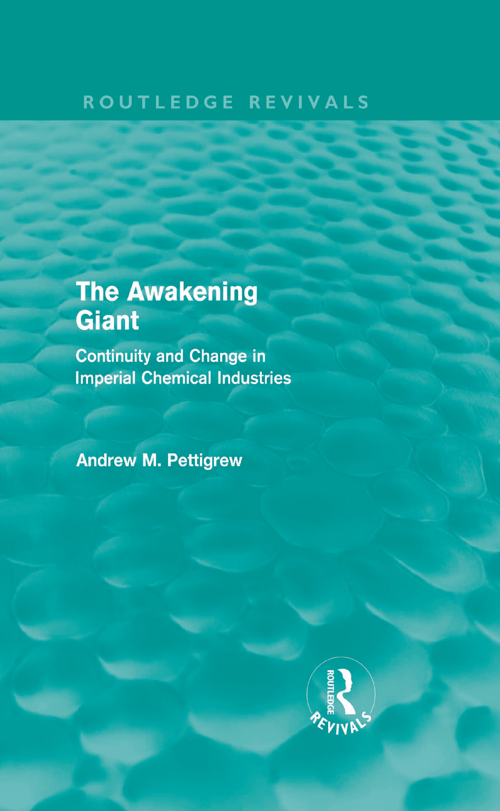The Awakening Giant (Routledge Revivals): Continuity and Change in Imperial Chemical Industries (Hardback) book cover